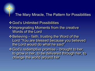 The Mary Miracle, The Pattern for Possibilities