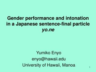 Gender performance and intonation  in a Japanese sentence-final particle yo.ne