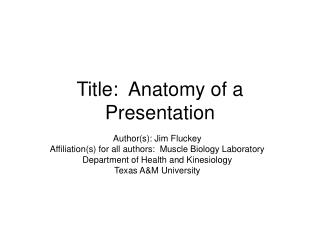 Title:  Anatomy of a Presentation