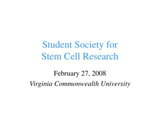Student Society for  Stem Cell Research