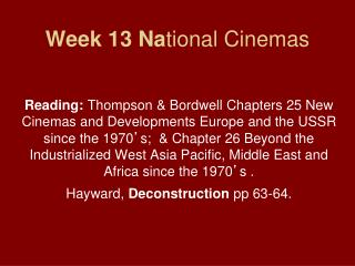 Week 13 National Cinemas