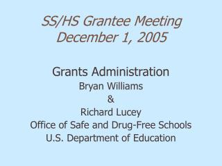 Grants Administration Bryan Williams  Richard Lucey Office of Safe and Drug-Free Schools U.S. Department of Education