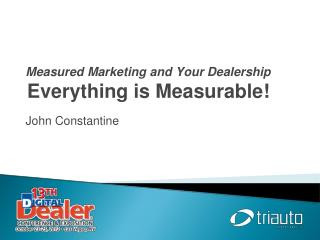 Measured Marketing and Your Dealership Everything is Measurable