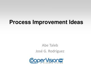 Process Improvement Ideas