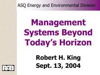 Management Systems Beyond Today s Horizon