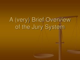 a very brief overview of the jury system