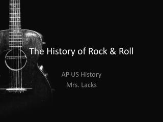 The History of Rock  Roll