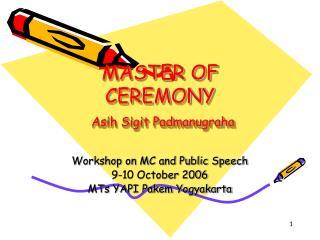 MASTER OF CEREMONY  Asih Sigit Padmanugraha