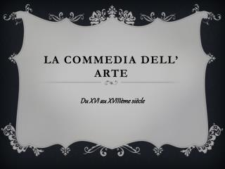 La commedia dell  Arte