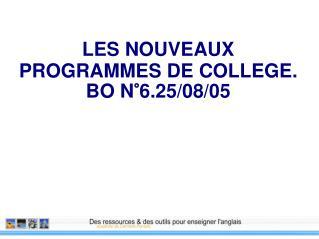LES NOUVEAUX PROGRAMMES DE COLLEGE. BO N 6.25