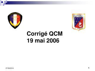 Corrig  QCM 19 mai 2006