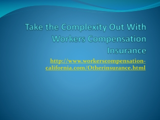 Take the Complexity Out With Workers Compensation Insurance