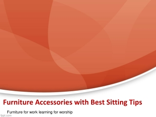 Furniture Accessories with Best Sitting Tips