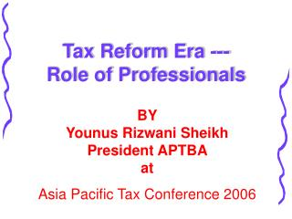 Tax Reform Era --- Role of Professionals