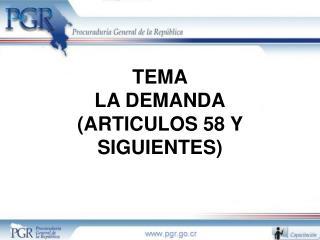 TEMA LA DEMANDA ARTICULOS 58 Y SIGUIENTES