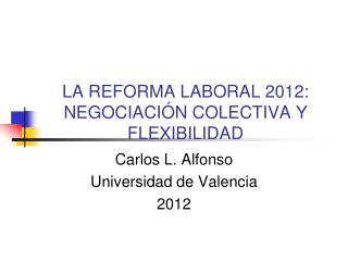 LA REFORMA LABORAL 2012: NEGOCIACI N COLECTIVA Y FLEXIBILIDAD