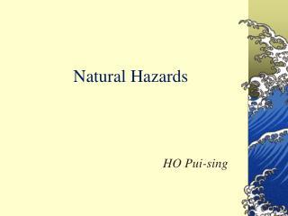 Natural Hazards HO Pui-sing