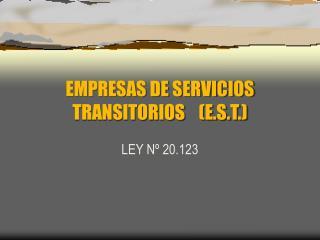 EMPRESAS DE SERVICIOS TRANSITORIOS    E.S.T.