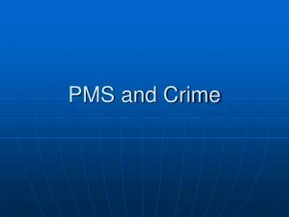 pms and crime