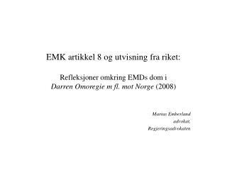 EMK artikkel 8 og utvisning fra riket:   Refleksjoner omkring EMDs dom i  Darren Omoregie m fl. mot Norge 2008