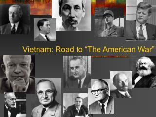 Vietnam: Road to  The American War