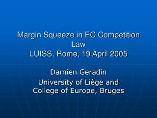 Margin Squeeze in EC Competition Law LUISS, Rome, 19 April 2005