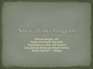 Marissa Morgan, MS Safety and Health Specialist Department of Labor and Industry Occupational Safety and Health Bureau S