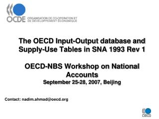 The OECD Input-Output database and Supply-Use Tables in SNA 1993 Rev 1   OECD-NBS Workshop on National Accounts  Septemb