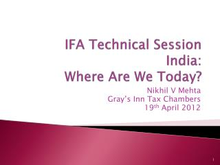IFA Technical Session India:  Where Are We Today