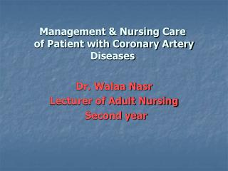 Management  Nursing Care  of Patient with Coronary Artery Diseases