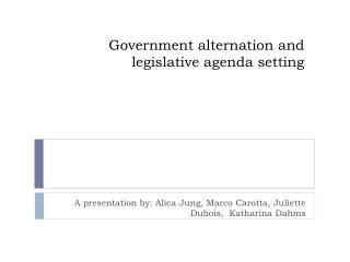 Government alternation and legislative agenda setting