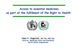 Access to essential medicines  as part of the fulfilment of the Right to Health