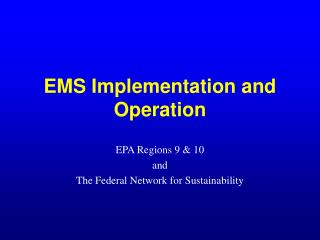 EMS Implementation and Operation