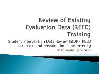 Review of Existing Evaluation Data REED  Training