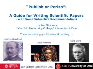 Publish or Perish :  A Guide for Writing Scientific Papers - with Some Subjective Recommendations   by Per Ohlckers Ves