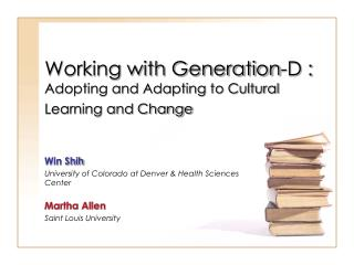 Working with Generation-D :  Adopting and Adapting to Cultural Learning and Change