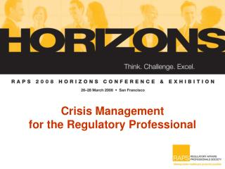 Crisis Management for the Regulatory Professional