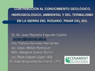 CONTRIBUCI N AL CONOCIMIENTO GEOL GICO, HIDROGEOL GICO, AMBIENTAL Y DEL TERMALISMO EN LA SIERRA DEL ROSARIO, PINAR DEL R