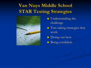 Van Nuys Middle School  STAR Testing Strategies