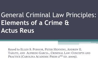 General Criminal Law Principles: Elements of a Crime  Actus Reus