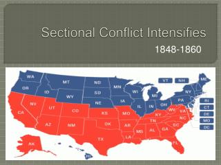 Sectional Conflict Intensifies