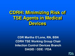 CDRH: Minimizing Risk of TSE Agents in Medical Devices