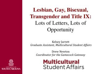 Lesbian, Gay, Bisexual, Transgender and Title IX:  Lots of Letters, Lots of Opportunity