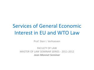 Services of General Economic Interest in EU and WTO Law