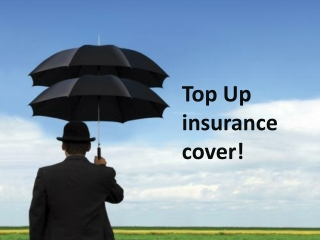 Top Up Insurance Cover