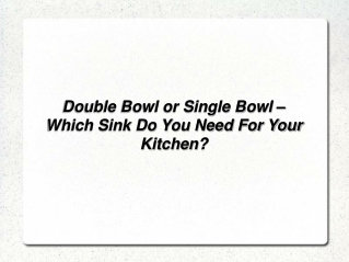 Double Bowl or Single Bowl
