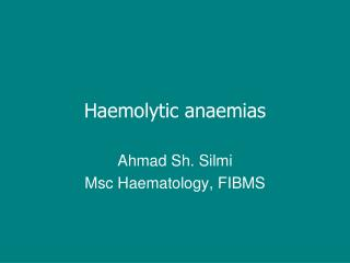 Haemolytic anaemias