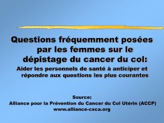 Questions fr quemment pos es par les femmes sur le d pistage du cancer du col: Aider les personnels de sant    anticiper