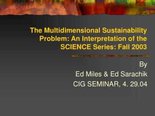 The Multidimensional Sustainability Problem: An Interpretation of the SCIENCE Series: Fall 2003