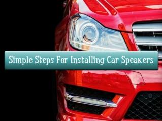 Simple Steps For Installing Car Speakers